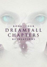 Обложка Dreamfall Chapters - Book Four: Revelations