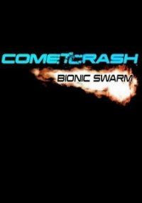 Обложка Comet Crash: Bionic Swarm
