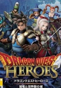 Обложка Dragon Quest Heroes: Anryuu to Sekaiju no Shiro
