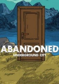 Обложка Abandoned: The Underground City