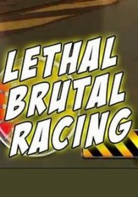Обложка Lethal Brutal Racing
