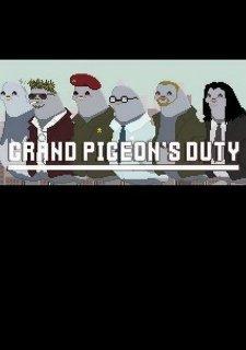 Grand Pigeon's Duty