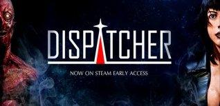 Dispatcher. Трейлер раннего доступа