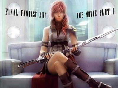 Final Fantasy XIII: The Movie. Часть первая