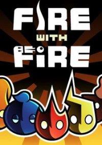Fire With Fire – фото обложки игры