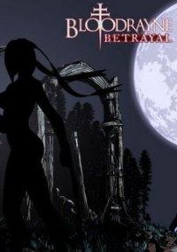 BloodRayne: Betrayal – фото обложки игры